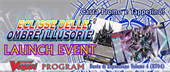 Launch Event Cardfight!! - Vanguard Eclisse delle Ombre Illusorie